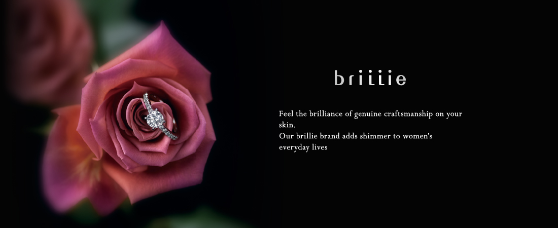brillie Feel the brilliance of genuine craftsmanship on your skin.Our brillie brand adds shimmer to women's everyday lives